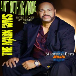 Mark Williams - Ain't nothing wrong (Trying to get me my momey on) - juin 2021