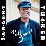 Sargent Tucker – It's All Good (juin 2021)