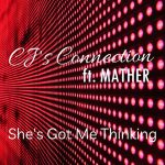 CJ's Connection featuring Mather – She's got me thinking (juillet 2021)