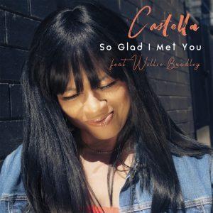 Castella featuring willie bradley - So glad I met you