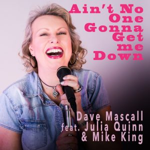 Dave Mascall feat. Julia Quinn & Mike King Ain't no one gonna get me down
