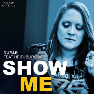 D'jear featuring Heidi Burson - Show me (1er juillet 2021)