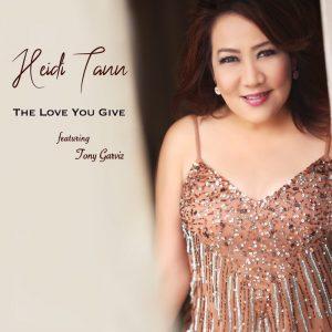 Heidi Tann featuring Tony Garviz - The Love You Give