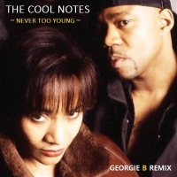 The cool notes - You're Never Too Young (Georgie B Remix)