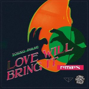 Young Pulse - Love will bring it