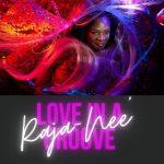 Raja-Nee – Love in a groove [octobre 2021]