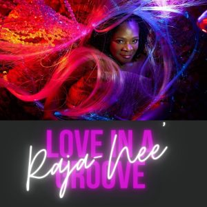 Raja Nee - Love in a groove